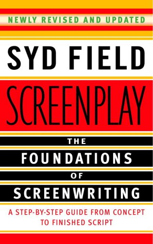 Screenplay: The Foundations of Screenwriting 9780385339032