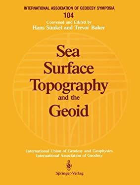 Sea Surface Topography and the Geoid: Edinburgh, Scotland, August 10 11, 1989 9780387972688