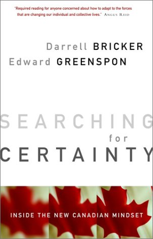 Searching for Certainty: Inside the New Canadian Mindset 9780385259675