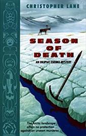 Season of Death:: An Inupiat Eskimo Mystery 1133698