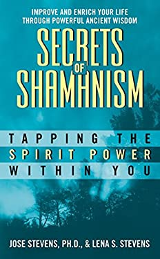 Secrets of Shamanism: Tapping the Spirit Power Within You 9780380756070