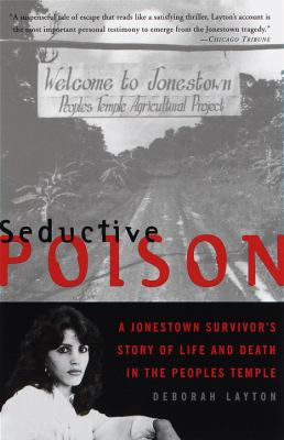 Seductive Poison: A Jonestown Survivor's Story of Life and Death in the People's Temple 9780385489843