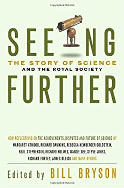 Seeing Further: 350 Years of the Royal Society and Scientific Endeavour 9780385667463
