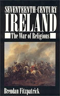 Seventeenth-Century Ireland: The War of Religions 9780389208143