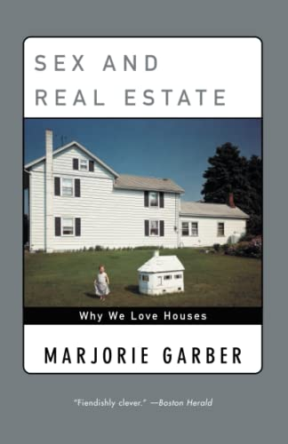 Sex and Real Estate: Why We Love Houses 9780385720397