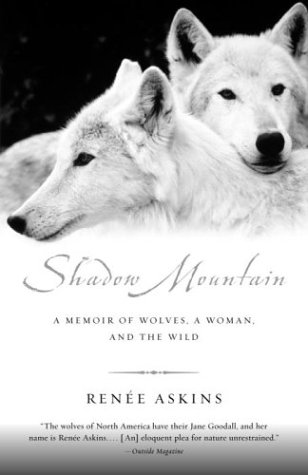 Shadow Mountain: A Memoir of Wolves, a Woman, and the Wild 9780385482264
