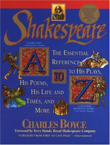 Shakespeare A to Z: The Essential Reference to His Plays, His Poems, His Life and Times, and More 9780385313612