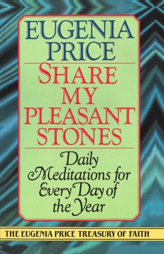 Share My Pleasant Stones: Meditations for Every Day of the Year 9780385417129
