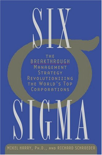 Six SIGMA: The Breakthrough Management Strategy Revolutionizing the World's Top Corporations 9780385494380