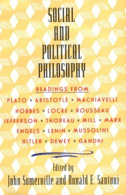 Social and Political Philosophy: Readings from Plato to Gandhi 9780385012386