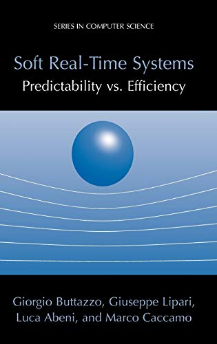 Soft Real-Time Systems: Predictability Vs. Efficiency 9780387237015