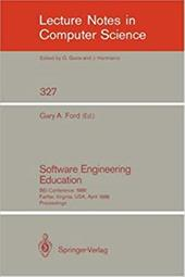 Software Engineering Education: SEI Conference 1988 Fairfax, Virginia, USA, April 28-29, 1988. Proceedings 1187207