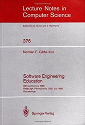 Software Engineering Education: SEI Conference 1989, Pittsburgh, Pennsylvania, USA, July 18-21, 1989. Proceedings 1187442