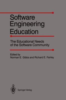 Software Engineering Education: The Educational Needs of the Software Community; February 27-28, 1986 9780387964690