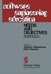 Software Engineering Education: Needs and Objectives. Proceedings of an Interface Workshop 1183336