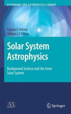 Solar System Astrophysics 2 Volume Set: Background Science and the Inner Solar System/Planetary Atmosperes and the Outer Solar System 9780387731537