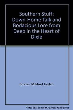 Southern Stuff: Down-Home Talk and Bodacious Lore from Deep in the Heart of Dixie
