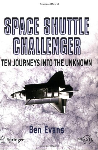 Space Shuttle Challenger: Ten Journeys Into the Unknown 9780387463551