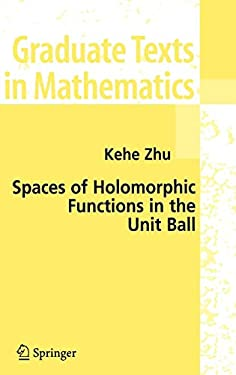 Spaces of Holomorphic Functions in the Unit Ball 9780387220369