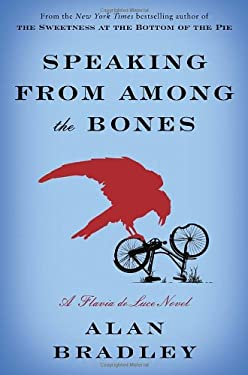 Speaking from Among the Bones: A Flavia de Luce Novel 9780385344036