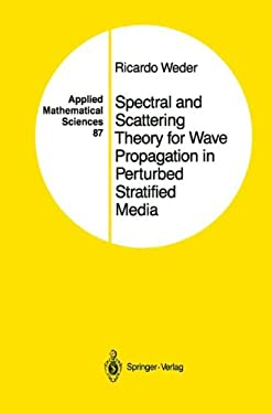 Spectral and Scattering Theory for Wave Propagation in Perturbed Stratified Media 9780387973579