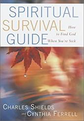 Spiritual Survival Guide: How to Find God When You're Sick