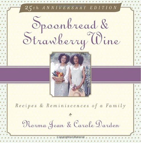 Spoonbread & Strawberry Wine: Recipes and Reminiscences of a Family 9780385472708