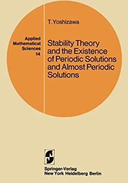 Stability Theory and the Existence of Periodic Solutions and Almost Periodic Solutions 9780387901121