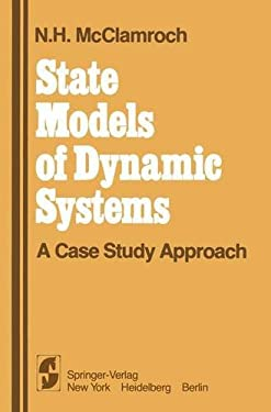 State Models of Dynamic Systems: A Case Study Approach 9780387904900