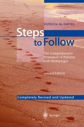 Steps to Follow: A Guide to the Treatment of Adult Hemiplegia: Based on the Concept of K. and B. Bobath