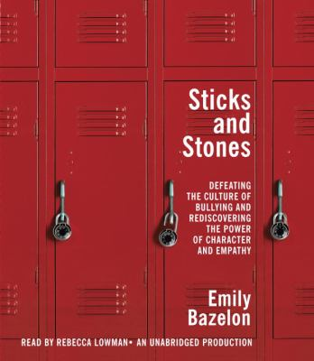 Sticks and Stones: The New Problem of Bullying and How to Solve It 9780385362795