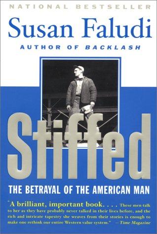 Stiffed: The Betrayal of the American Man 9780380720453