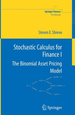 Stochastic Calculus for Finance I: The Binomial Asset Pricing Model 9780387249681