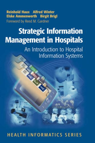 Strategic Information Management in Hospitals: An Introduction to Hospital Information Systems 9780387403564