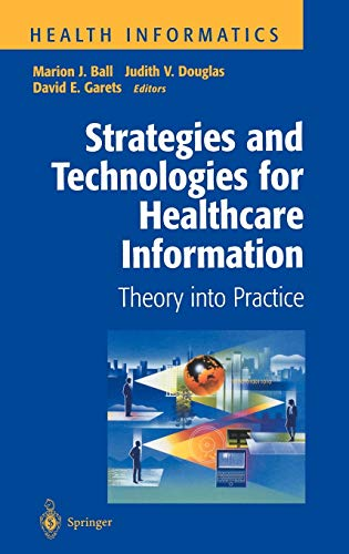 Strategies and Technologies for Healthcare Information: Theory Into Practice 9780387984421