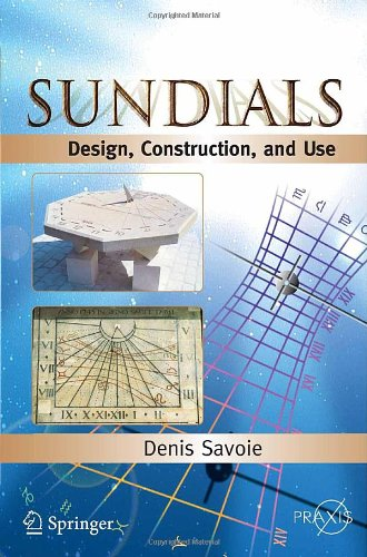 Sundials: Design, Construction, and Use 9780387098012