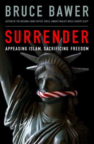 Surrender: Appeasing Islam, Sacrificing Freedom 9780385523981