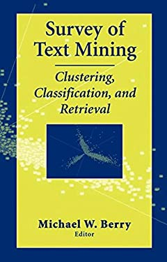 Survey of Text Mining I: Clustering, Classification, and Retrieval 9780387955636