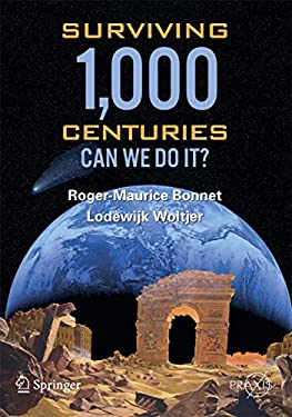 Surviving 1000 Centuries: Can We Do It? 9780387746333