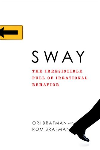 Sway: The Irresistible Pull of Irrational Behavior 9780385524384