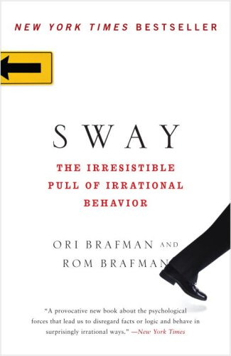 Sway: The Irresistible Pull of Irrational Behavior 9780385530606