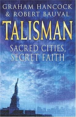 Talisman: Sacred Cities, Secret Faith 9780385257787
