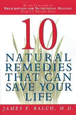 Ten Natural Remedies That Can Save Your Life 9780385493505