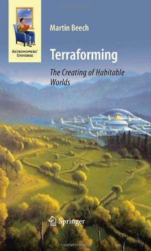 Terraforming: The Creating of Habitable Worlds 9780387097954