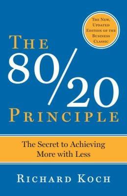 The 80/20 Principle: The Secret to Success by Achieving More with Less 9780385491747