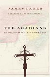 The Acadians: In Search of a Homeland 9780385661089