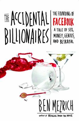 The Accidental Billionaires: The Founding of Facebook: A Tale of Sex, Money, Genius and Betrayal 9780385529372