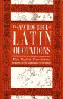 The Anchor Book of Latin Quotations 9780385413916