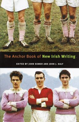 The Anchor Book of New Irish Writing 9780385498890