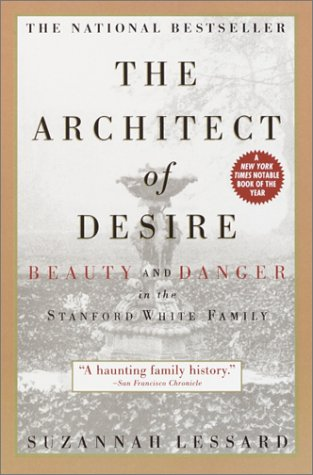 The Architect of Desire: Beauty and Danger in the Stanford White Family 9780385319423